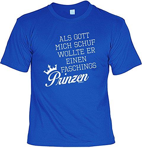 Spaß-Shirt/Sprüche-Shirt/Fun-Shirt Rubrik Karneval/inkl. Mini-Schürze: Als Gott mich schuf wollte er einen Faschings - Für Wollte Gott Freund