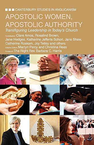 Apostolic Women, Apostolic Authority: Transfiguring Leadership in Todays Church (Canterbury Studies in Anglicanism) by Martyn Percy (2011-01-01)
