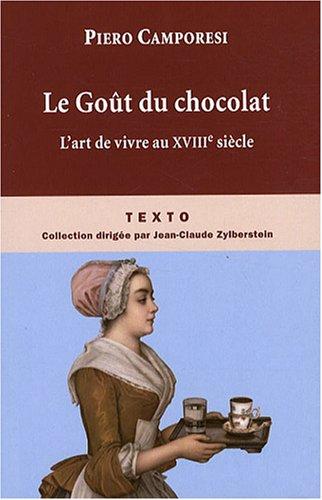 Le Goût du chocolat : L'art de vivre au sièc...