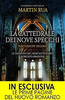La cattedrale dei nove specchi (Parthenope Trilogy Vol. 2) di [Rua, Martin]