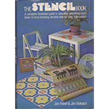 The stencil book; a complete illustrated guide to stenciling everything from fabric to food, including detailed instructions (Illustrated)