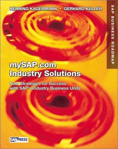 SAP Industry Solutions and MySAP.Com: New Strategies for Success with SAP's Industry Business Units (SAP Press) by Henning Kagermann (2001-05-08)
