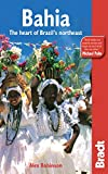 Bradt Bahia: The Heart of Brazil's Northeast (Bradt Travel Guide Bahia: The Heart of Brazil's Northeast)