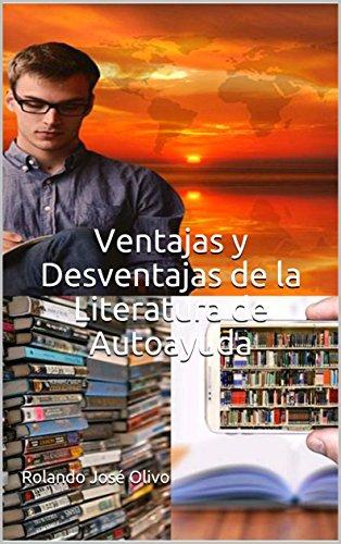 Ventajas y Desventajas  de la Literatura de Autoayuda por Rolando José Olivo