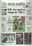 NICE MATIN du 20/09/2004 - HLM - DES RAPPELS DE CHARGES DE 1000 EUROS - RAFFARIN S'ENGAGE CONTRE LA VIE CHERE - SNCM - RETOUR PROGRESSIF A LA NORMALE - LA METHODE ESTROSI - COMMENT CA MARCHE - UN RESEAU DE PROSTITUTION RUSSE DEMANTELE - LES SPORTS...