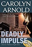 Deadly Impulse (Detective Madison Knight Series Book 6)
