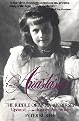 Anastasia: The Riddle of Anna Anderson by Peter Kurth (1985-06-30)