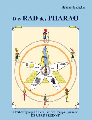 Das Rad des Pharao: 7 Vorbedingungen für den Bau der Cheops-Pyramide (Bau Rad)