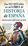 Image de Eso no estaba en mi libro de Historia de España