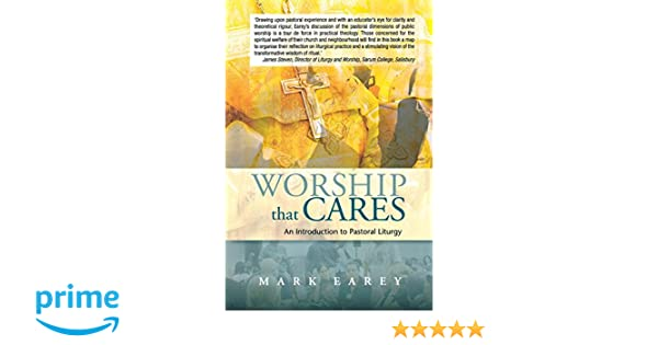 Worship That Cares: An Introduction to Pastoral Liturgy