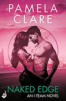 Naked Edge: I-Team 4 (A series of sexy, thrilling, unputdownable adventure) by [Clare, Pamela]