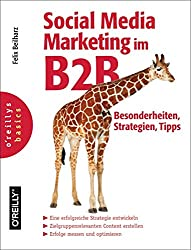 Social Media Marketing im B2B - Besonderheiten, Strategien, Tipps (German Edition)