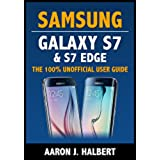 Samsung Galaxy S7 & S7 Edge: The 100% Unofficial User Guide (English Edition)