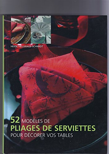 52 modèles de pliages de serviettes