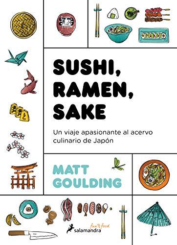 Sushi, Ramen, Sake: Un viaje apasionante del acervo culinario de Japón (Salamandra Fun & Food)