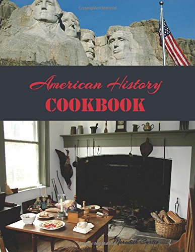 American History Cookbook: Volume 1 (Time Travel in the Kitchen)