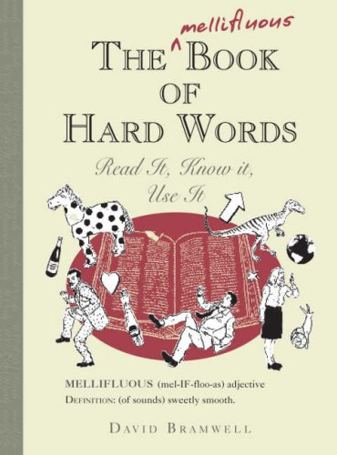 The Mellifluous Book of Hard Words: Read it, Know it, Use it