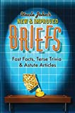 Uncle John's New & Improved Briefs: Fast Facts, Terse Trivia & Astute Articles (English Edition)