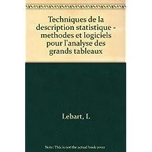 TECHNIQUES DE LA DESCRIPTION STATISTIQUE. : Méthodes et logiciels pour l'analyse des grands tableaux