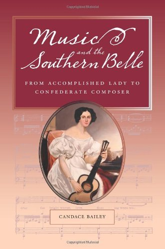 rn Belle: From Accomplished Lady to Confederate Composer (English Edition) ()