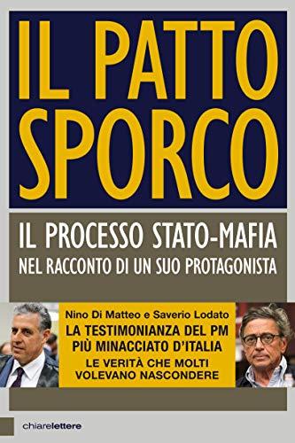 Il patto sporco. Il processo Stato-mafia nel racconto di un suo protagonista (Principioattivo) por Nino Di Matteo