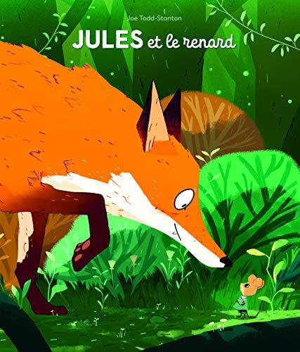 Jules et le renard / Joe Todd-Stanton | Todd-Stanton, Joe. Auteur
