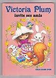Victoria Plum invite ses amis (Victoria Plum)