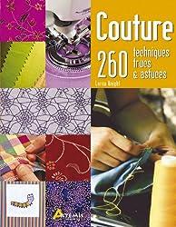 Couture : 260 techniques, trucs & astuces