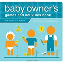 The Baby Owner's Games and Activities Book (Owner's and Instruction Manual)