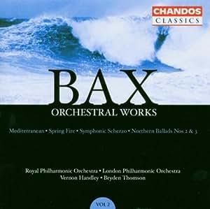 Bax: Orchestral Works, Vol. 2