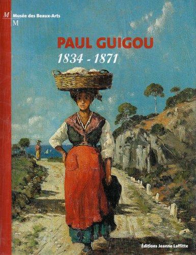 Paul Guigou. Peintre, Chroniqueur du Paysage Provencal **Relie**