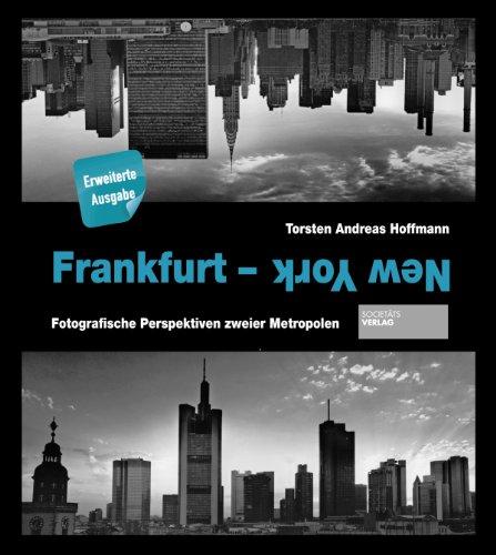 Preisvergleich Produktbild Frankfurt - New York. Fotografische Perspektiven zweier Metropolen
