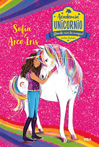 Academia Unicornio 1. Sofía y Arcoiris (PEQUES)
