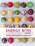Energy Bites: 30 Low-Sugar, High Protein Bliss Balls to Make and Give