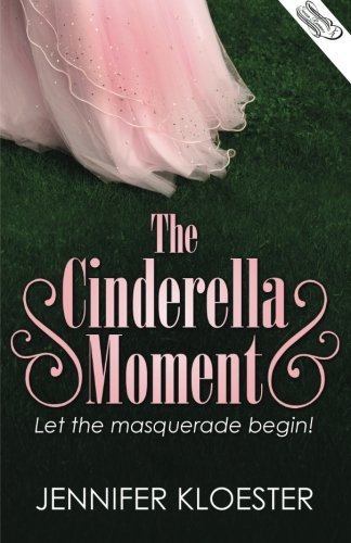 THE CINDERELLA MOMENT (U.S. Version) by Jennifer Kloester (2013-08-19)