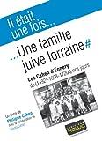 Il était une fois. une famille juive lorraine : les cahen d'ennery de (1492), 1608-1720 à nos jours