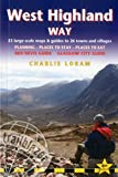 West Highland Way: Trailblazer British Walking Guide: Practical Guide to walking the whole Way from Glasgow to Fort William with 53 Large-Scale Maps & ... Stay, Places to Eat (British Walking Guides)