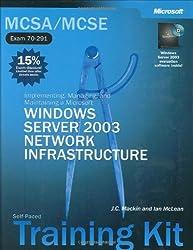MCSE Self-Paced Training Kit (Exams 70-290, 70-291, 70-293, 70-294): Microsoft® Windows ServerTM 2003 Core Requirements