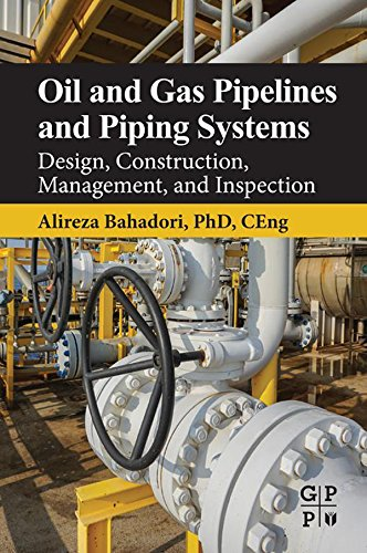Oil and Gas Pipelines and Piping Systems: Design, Construction, Management, and Inspection (English Edition) -