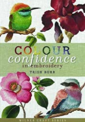 Colour Confidence in Embroidery (Milner Craft) (Milner Craft (Hardcover))