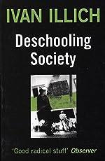 Deschooling Society (Open Forum S.)