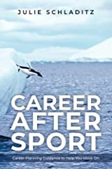 Career After Sport: Career Planning Guidance to Help You Move On Paperback