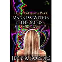 Madness within the Mind: Book 17 of the Realms of War (English Edition)