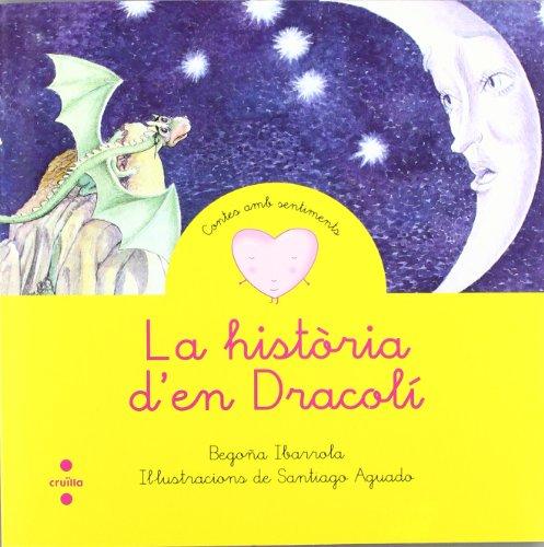 La història d'en Dracolí (Cuentos para sentir) por Begoña Ibarrola