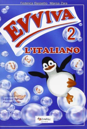 Evviva l'italiano. Per la 2ª classe elementare