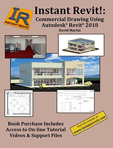 Instant Revit!: Commercial Drawing Using Autodesk® Revit® 2018 eBook