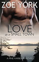 Love in a Small Town: Volume 1 (Pine Harbour) by Zoe York (2014-08-13)