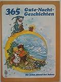 365 Gute-Nacht-Geschichten für jeden Abend des Jahres.