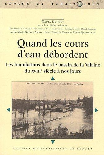 Quand les cours d'eau débordent : Les inondations dans le bassin de la Vilaine du XVIIIe siècle à nos jours