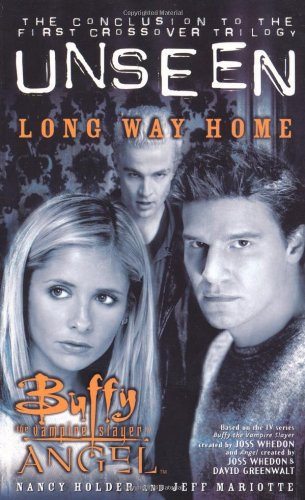 Long Way Home: The Unseen Trilogy, Book 3 (Buffy the Vampire Slayer and Angel crossover)